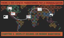 CHAPITRE 5 bis: MERS ET OCEANS: UN MONDE MARITIMISE
