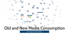 Old and New Media Consumption