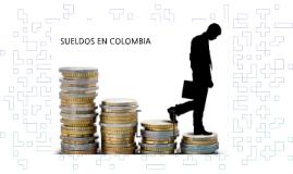 SUELDOS EN COLOMBIA