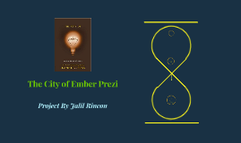 Copy of The City of Ember Jalil Rincon