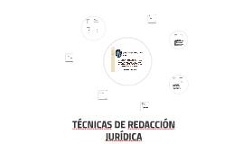 TÉCNICAS DE REDACCIÓN JURÍDICA