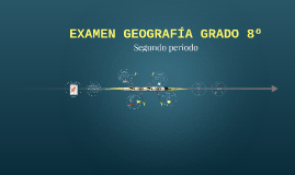 EXAMEN GEOGRAFÍA GRADO 8º
