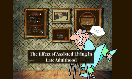 The Effect of Assisted Living on Late Adulthood