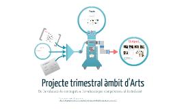 Jornada Pedagògica. Projecte Trimestral al Batxillerat d'ARts