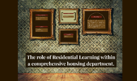 The role of Residential Learning within a comprehensive hous