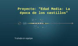 Proyecto: Edad Media: La época de los castillos
