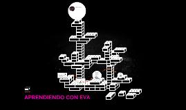 APRENDIENDO CON EVA