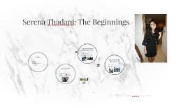 Serena Thadani: The Beginnings