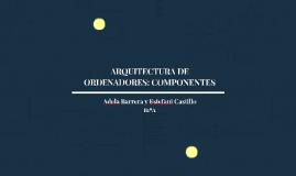 ARQUITECTURA DE ORDENADORES: COMPONENTES