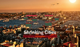 Copy of Shrinking Cities