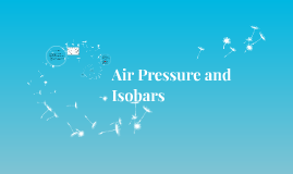 Air Pressure and Isobars