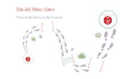 """Manual de Ejecución de Proyecto """"Día del Niño Claro"""""""