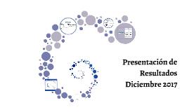 Presentación de resultados Diciembre 2017