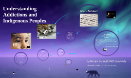 Understanding Addictions and Indigenous Peoples