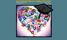 Social Media Policies & Higher Education