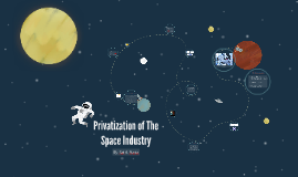 Privatization of The Space Industry