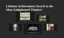 Lifetime Achievement Award to the Most Enlightened Thinker!