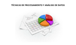 Copy of TECNICAS DE PROCESAMIENTO Y ANALISIS DE DATOS