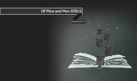 Of Mice Of Men DIDLS