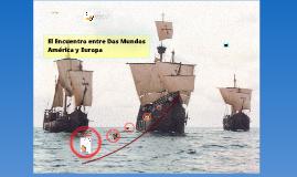 Copy of El Encuentro entre dos mundos Europa y América