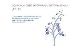 Copy of ACAPARAMIENTO DE TIERRAS Y REFORMAS A LA LEY 160