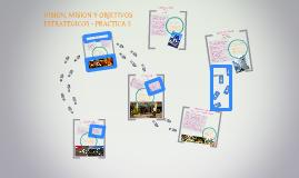 Copy of VISION, MISION Y OBJETIVOS ESTRATEGICOS. PRACTICA N 5