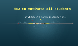 How to motivate all students
