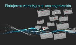 Copy of PLATAFORMA ESTRATEGICA DE UNA ORGANIZACIÒN