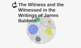 The Witness and the Witnessed in the Writings of James Baldw