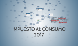 Copy of IMPUESTO NACIONAL AL CONSUMO 2017