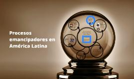 Procesos emancipadores en América Latina