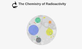 The Chemistry of Radioactivity