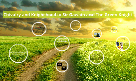 Chivalry and Knighthood in Sir Gawain and The Green Knight