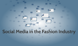 Social Media in the Fashion Industry