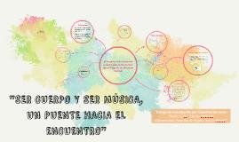 Copy of SER CUERPO Y SER MÚSICA, UN PUENTE HACIA EL ENCUENTRO