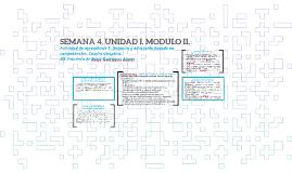 SEMANA 4. UNIDAD I. MODULO II.