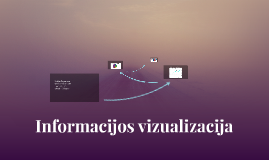 Copy of Informacijos vizualizacija