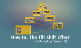 How to: The Tilt Shift Effect
