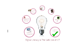 ICT - Digital Literacy & The Safe Use of ICT