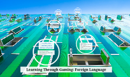 Learning Through Gaming: Foreign Language
