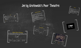 Jerzy Grotowskis Poor Theatre By Clint Anderson On Prezi