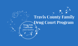 Travis County Family Drug Court Proram