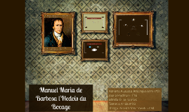 • Manuel Maria de Barbosa l'Hedois du Bocage