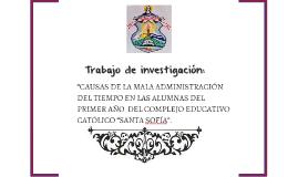 """""""CAUSAS DE LA MALA ADMINISTRACIÓN DEL TIEMPO EN LAS ALUMNAS"""