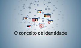 Copy of O conceito de identidade