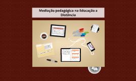 Copy of Mediação pedagógica na Educação a Distância