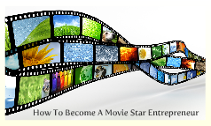 How To Become A Movie Star Entrepreneur