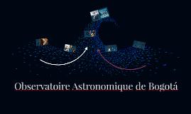 Observatoire Astronomique de Bogotá