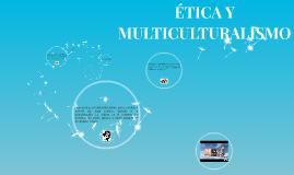 ÉTICA Y MULTICULTURALISMO