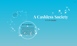Copy of A Cashless Society